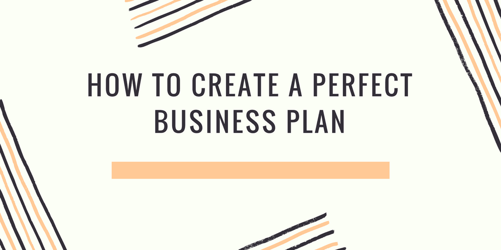 How To create a Perfect business plan
