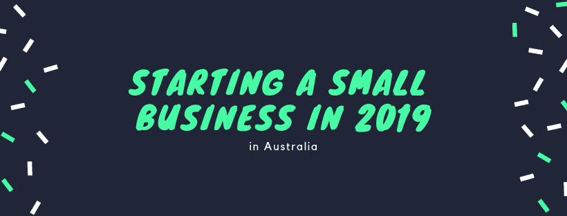 Starting A Small Business in 2019